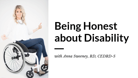 Being Honest about Disability with Anna Sweeney, RD, CEDRD-S