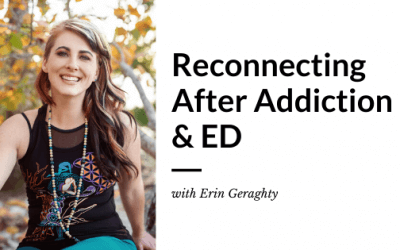 Reconnecting After Addiction & ED with Erin Geraghty